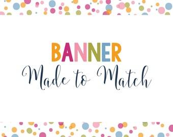 Made to Match Banner - Happy Birthday Banner - Birthday Banner