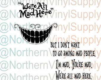 We're All Mad Here - Cheshire Cat - Alice In Wonderland - Tea Party - Mad Tea Party SVG cut file ONLY - No Item Will Be Sent - SVG Cut File