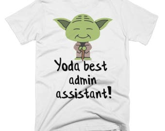 Admin Assistant - Best Admin Assistant Gifts - Best Admin Assistant Tee - Yoda Best Pun Tee Shirt - Star Wars Shirt For An Admin Assistant