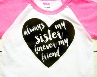 Always My Sister raglan shirt. My Sister baseball shirt.