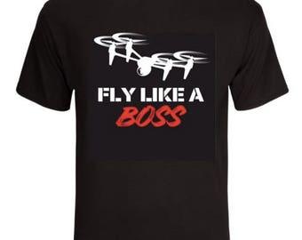 Fly Like a Boss Drone Tees
