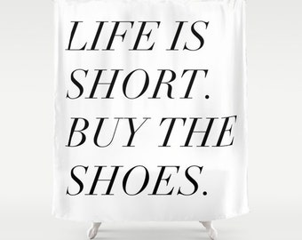 Life Is Short Buy The Shoes Shower Curtain, Girls Bathroom Decor, Black and White, Bath Curtain, Fabric Shower Curtain, Standard or Long