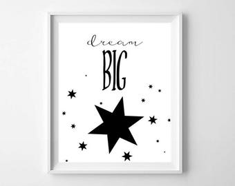 Dream Big PRINTABLE - Modern Nursery Wall Art - Black and White Nursery Print - Modern Nursery Decor - Dream Big Print - Kids Room Decor