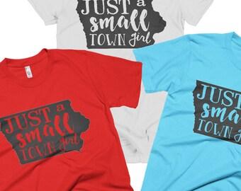 Iowa Small Town Girl Shirt | Small Town Girl | Iowa Shirt | Iowa Apparel | Small Town Girl Tee | Iowa Tee | Iowa Apparel | Small Town Shirt
