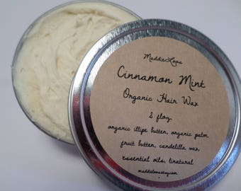FREE SHIPPING/ORGANIC/Vegan Cinnamon Mint Organic Hair Wax-Made With Illipe Butter-No Alcohol or Chemicals-2oz.