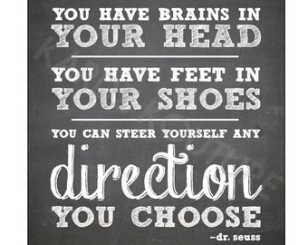 Dr. Seuss Print // you have brains in your head, you have feet in your shoes, you can steer yourself any direction you choose // size 8x10