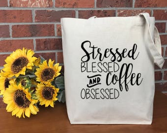 Stressed, Blessed and Coffee Obsessed Canvas Tote Bag, Cotton Canvas Tote Bag, Market Bag, Reusable Grocery Bag, Shopping Bag, Teacher Gift