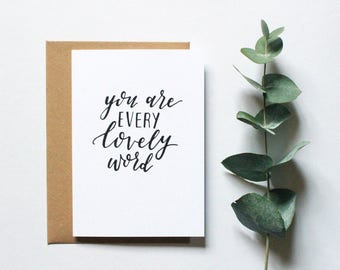 You are every lovely word card - hand lettered card typography