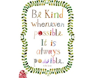 be kind whenever possible print, a little birdie told me print 3, quote print