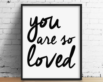 You Are so loved Print, Love Print, Cute Love Print, Black and White Print, Minimal Print, Typography Print, Anniversary Print, Bedroom Art