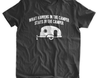 What Happens In The Camper Stays In The Camper T-Shirt Funny Camping Tshirt Trailer Summer Camp Family Mens Ladies Womens Youth Kids T-shirt