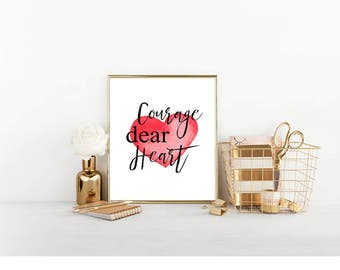 Courage Dear Heart, C S Lewis Quote, Printable Art, Instant Download, Inspirational Print, Quote Print, Wall Decor, Wall Art