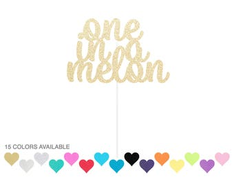 One in a melon cake topper - any color glitter - first birthday topper