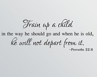 """32""""x12"""" Train Up A Child In The Way He Should Go And When He Is Old He Will Not Depart From It Proverbs 22:6 Bible Verse Scripture Christian"""