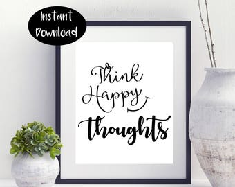 Think Happy Thoughts ,Kids Room Decor ,Gift for girls Digital Print Instant Downloads