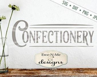 Confectionery SVG - Baking SVG - Farmhouse Style SVG - farm svg - Kitchen svg - Commercial Use svg, dxf, png, jpg