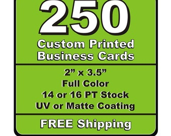 250 Single or Double Sided Custom Printed Business Cards 14pt or 16pt Matt or UV (Glossy) Coated