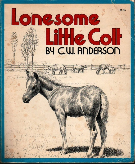 Lonesome Little Colt + C. W. Anderson + 1961 + Vintage Kids Book