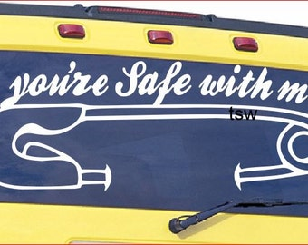 "1 Large 20"" You're Safe With Me Safety Pin Car Vinyl Decal"