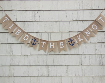 Tied the Knot Banner, Just Married Burlap Banner, Nautical Wedding Banner, Wedding Bunting, Bridal Shower Decor, Anchor Wedding Decorations