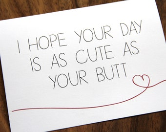 Cute Butt Happy Birthday, I Love You, Just Because Card