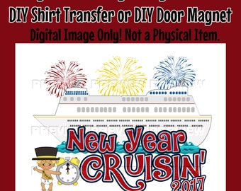 New Years Cruise Family Shirt Transfer Digital Image- DIY Cruise Shirts Family Cruise Shirts Matching Shirts  DIY Door Magnet –New Year Baby