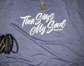 Then Sings My Soul tshirt