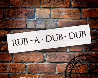 Rub-A-Dub-Dub - Word Stencil - Select Size - STCL2067 - by StudioR12
