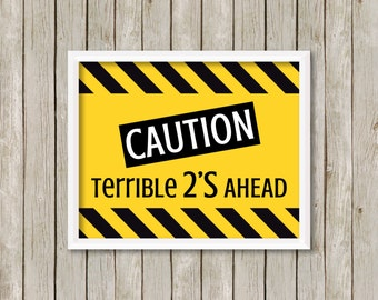 Caution Terrible 2's Birthday Sign, Terrible 2's Birthday Sign, Construction Birthday Party, Construction Party Decor (8x10)