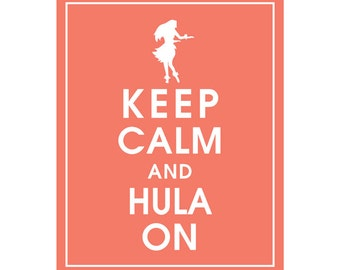 Keep Calm and HULA ON - Art Print (Featured in Coral Rose) Keep Calm Art Prints and Posters