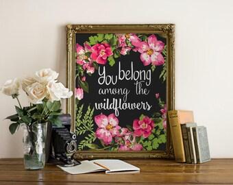 "PRINTABLE Art ""You belong among the wildflowers"" Typography Art Print Floral Art Print Floral Wall Art Nursery Art Print Wildflower Art"