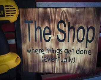 The Shop...where things get done eventually
