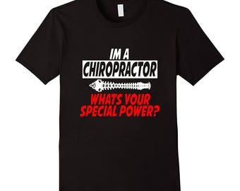 Chiropractor Shirt - Chiropractic Tee - Spine Shirt - Gift For A Chiropractor - I'm A Chiropractor What's Your Superpower