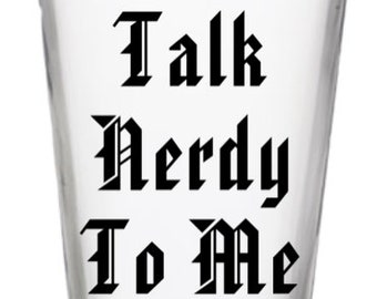 Talk Nerdy to Me Pint Glass