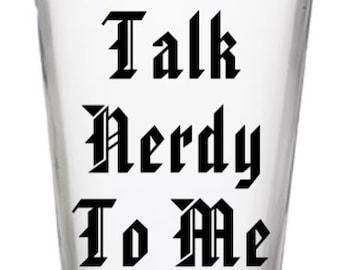 Talk Nerdy to Me Pint Glass