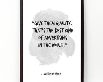 Give them quality. (...), Milton Hershey, Milton Hershey Watercolor Poster, Confucius Insirational Wall art.