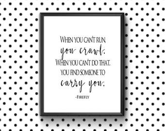 """Firefly printable home decor quote art. """"When you can't run, you crawl ..."""" TV show fandom quote art. Instant Digital Download."""