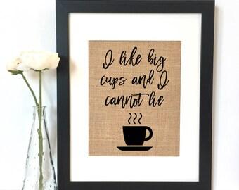 I like big cups and I cannot lie Print // Rustic Home Decor