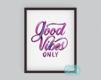 Good Vibes Only | Instant Download |  Good Vibes only Art print | Instant Download