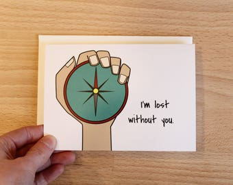 Compass Greeting Card | Lost Without You | Couple Card | Love Card | Valentine's Card | Mentor Card | Father's Day Card | Mother's Day Card