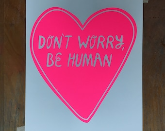Don't Worry, Be Human Print