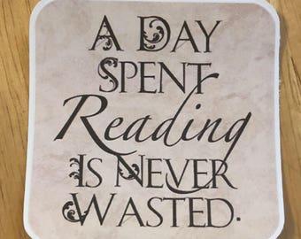 A Day Spent Reading is Never Wasted Vinyl Sticker, Square Book Sticker, Bumper Sticker, Reader Sticker, Bibliophile Stickers, Phone Sticker
