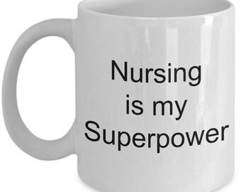 Nurse superpower mug, Nursing is my Superpower, coffee cup
