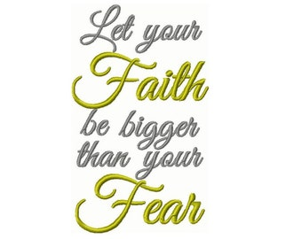 Let Your Faith Be Bigger Than Your Fear Embroidery Design 5x7 -INSTANT DOWNLOAD-