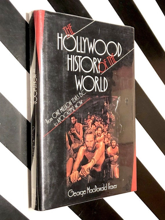 The Hollywood History of the World by George MacDonald Fraser (1988) first edition book
