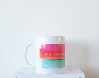 """Mug mug Gilmore Girls quote """"I live in two worlds, one is a world of books"""" quote books for book lovers"""