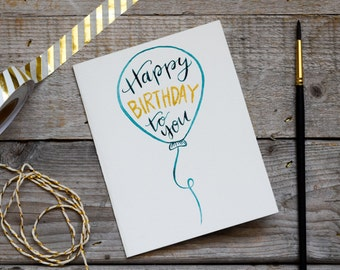 Happy Birthday To You Watercolor Card, Balloon Birthday Card, Gold Birthday Card, Hand Painted Watercolor Card