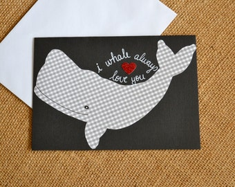 Pun Greeting Card,  Love Greeting Card, Card for Boyfriend, Card for Girlfriend, Love Card for Friend, I Whale Always Love You