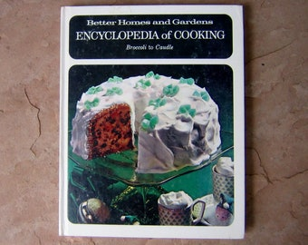 Better Homes and Gardens Encyclopedia of Cooking Volume 3 Broccoli to Caudle, 1970 Vintage Cookbook