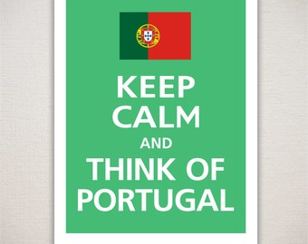 Keep Calm and THINK Of PORTUGAL Typography Art Print